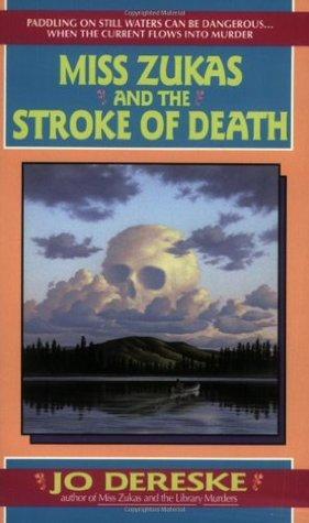 Miss Zukas and the Stroke of Death by Jo Dereske