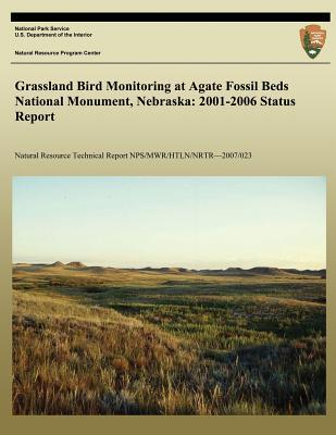 Grassland Bird Monitoring at Agate Fossil Beds National Monument, Nebraska: 2001-2006 Status Report