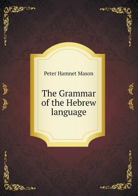 The Grammar of the Hebrew Language