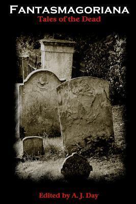 Fantasmagoriana: Tales of The Dead