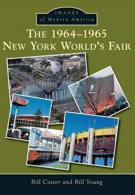 The 1964-1965 New York Worlds Fair, New York(Images of Modern America)