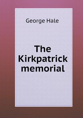 The Kirkpatrick Memorial