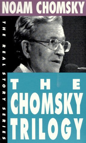 The Chomsky Trilogy: Secrets, Lies & Democracy/The Prosperous Few & the Restless Many/What Uncle Sam Really Wants