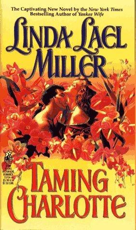 Taming Charlotte by Linda Lael Miller