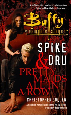 Spike And Dru Pretty Maids All In A Row By Christopher Golden