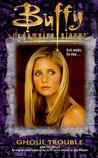Ghoul Trouble (Buffy the Vampire Slayer: Season 3, #4)
