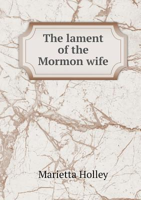The Lament of the Mormon Wife