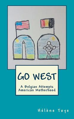 Go West: A Belgian Attempts American Motherhood