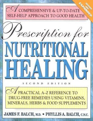Prescription for nutritional healing a practical a to z reference prescription for nutritional healing a practical a to z reference to drug free remedies using vitamins minerals herbs food supplements by phyllis a fandeluxe Choice Image