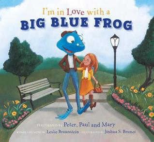 I'm in Love with a Big Blue Frog