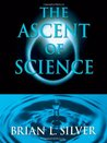 The Ascent of Sci...