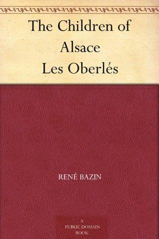 The Children of Alsace Les Oberlés