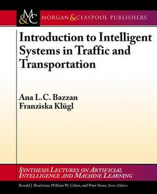 Introduction to Intelligent Systems in Traffic and Transportation