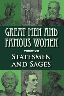 Great Men and Famous Women: Statesmen and Sages