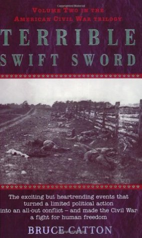 Terrible Swift Sword by Bruce Catton