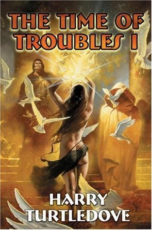 The Time of Troubles I (Time of Troubles, #1-2)