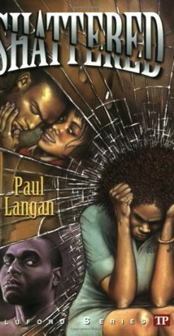 Shattered by Paul Langan