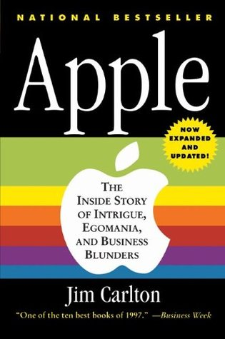 Apple: The Inside Story of Intrigue, Egomania, & Business Blunders