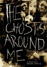 The Ghosts Around Me by Sarah   Parry