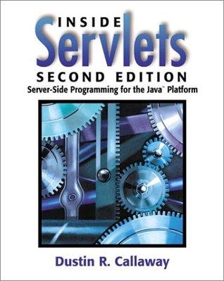 Inside Servlets: Server-Side Programming for the Java¿ Platform (2nd Edition)