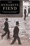 The Dynamite Fiend : The Chilling Tale of a Confederate Spy, Con Artist, and Mass Murderer