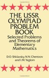 The USSR Olympiad Problem Book by D.O. Shklarsky