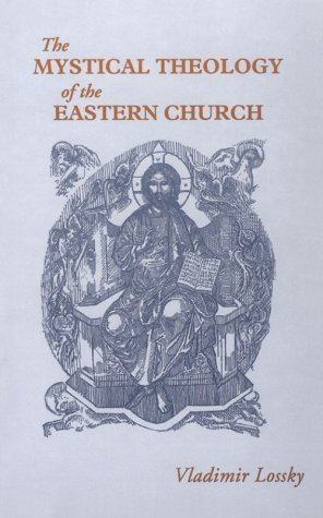 The Mystical Theology of the Eastern Church