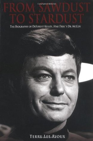 From Sawdust to Stardust: The Biography of DeForest Kelley
