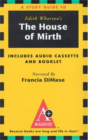 A Study Guide to Edith Wharton's The House of Mirth
