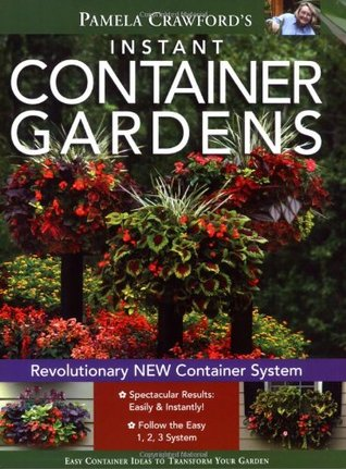 Instant Container Gardens by Pamela Crawford