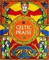 Celtic Praise by Robert Van De Weyer