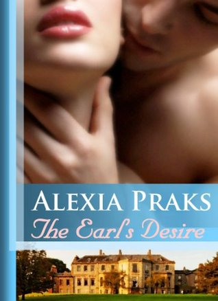 The earls desire the rogue 1 by alexia praks fandeluxe PDF
