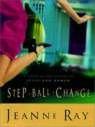 Step Ball Change by Jeanne Ray