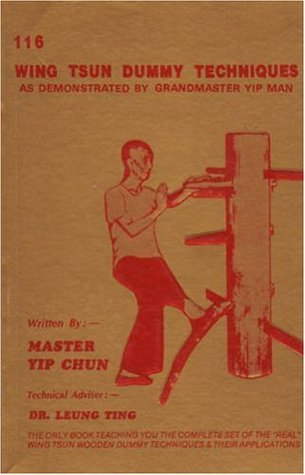 116 Wing Tsun Dummy Techniques as Demonstrated by Grandmaster Yip Man