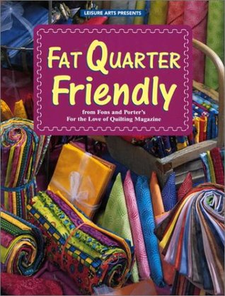 Fat Quarter Friendly by Marianne Fons