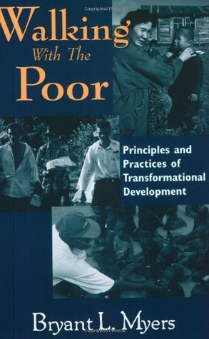 Walking With the Poor by Bryant L. Myers