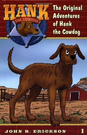 The Original Adventures of Hank the Cowdog (Hank the Cowdog, #1)