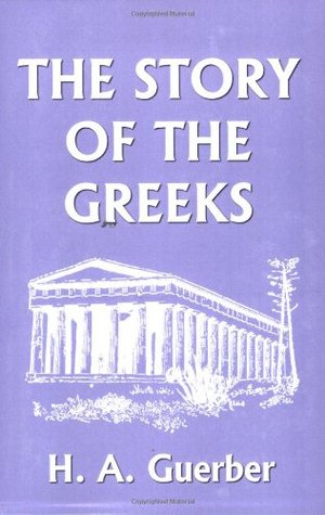 The Story of the Greeks by Hélène A. Guerber