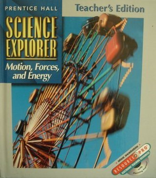Science Explorer: Motion Forces and Energy