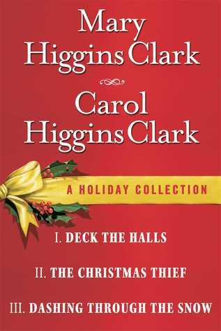 Mary Higgins Clark  Carol Higgins Clark Ebook Christmas Set: Christmas Thief, Deck the Halls, Dashing Through the Snow