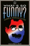 What's So Funny?: Humor in American Culture