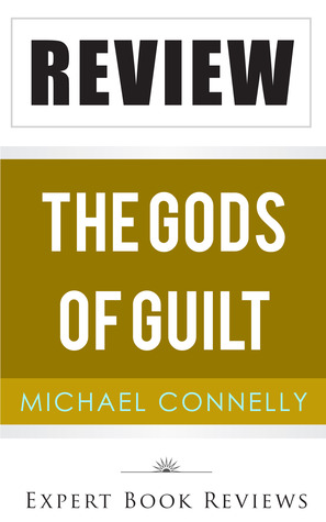 The Gods of Guilt (Lincoln Lawyer): by Michael Connelly -- Review