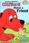 Clifford Makes a Friend by Norman Bridwell
