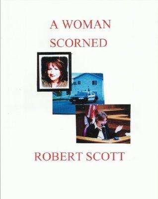 A Woman Scorned por Robert    Scott - EPUB TORRENT