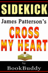 Cross My Heart (Alex Cross): by James Patterson -- Sidekick