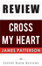 Cross My Heart (Alex Cross): by James Patterson -- Review