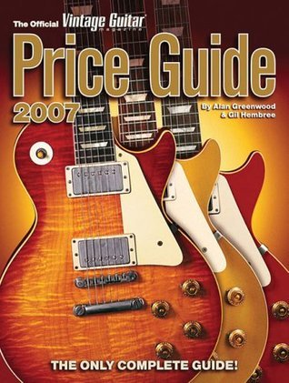 The Official Vintage Guitar Magazine Price Guide 2007
