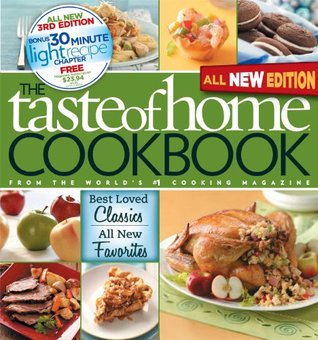 Taste of Home Cookbook: Best Loved Classics and All-New Favorites Bonus Chapter: 30 Minute Light Recipes