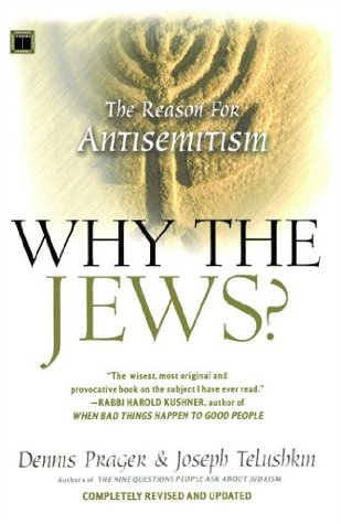 Why the Jews? by Dennis Prager