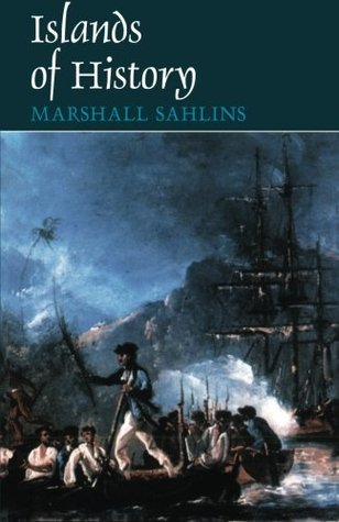 Islands of History by Marshall Sahlins